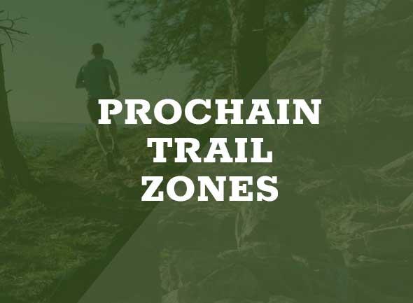 prochain trail zones